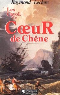 Les Cayol. Volume 2, Coeur de chêne