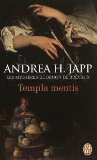 Les mystères de Druon de Brévaux. Volume 3, Templa mentis