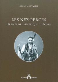 Les Nez-Percés : drames de l'Amérique du Nord