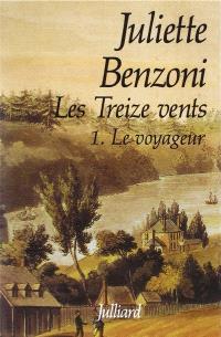 Les Treize vents. Volume 1, Le voyageur