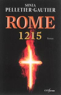 Rome, 1215 : le comte, le pape et le prêcheur