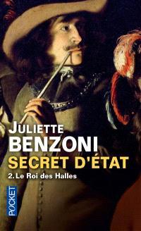 Secret d'Etat. Volume 2, Le Roi des Halles
