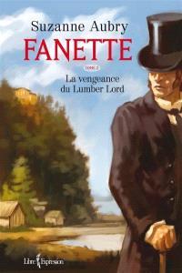 Fanette. Volume 2, La vengeance du Lumber Lord