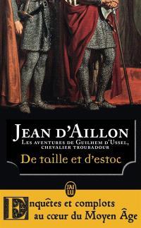 La jeunesse de Guilhem d'Ussel, chevalier troubadour, De taille et d'estoc