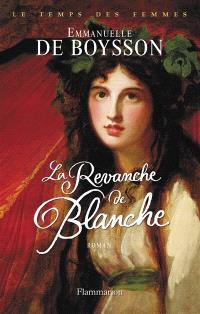 Le temps des femmes, La revanche de Blanche