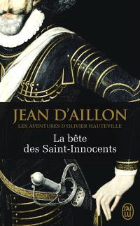Les aventures d'Olivier Hauteville, La bête des Saints-Innocents