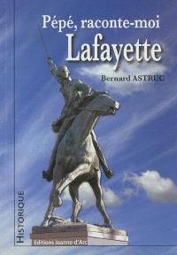 Pépé, raconte-moi Lafayette