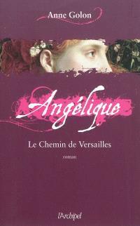 Angélique. Volume 6, Le chemin de Versailles