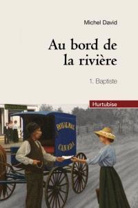 Au bord de la rivière. Volume 1, Baptiste