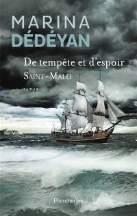 De tempête et d'espoir. Volume 1, Saint-Malo