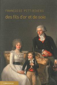 Des fils d'or et de soie ou Les tribulations d'un garçon du Quercy dans le Paris des Lumières