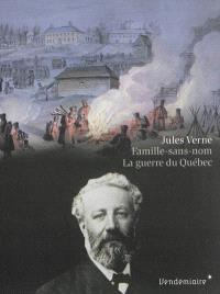 Famille-sans-nom : la guerre du Québec