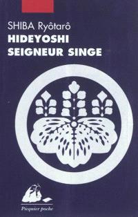 Hideyoshi, seigneur singe