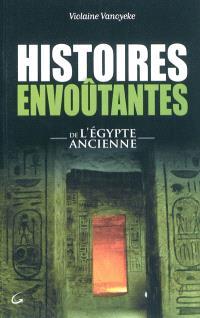 Histoires envoûtantes de l'Egypte ancienne