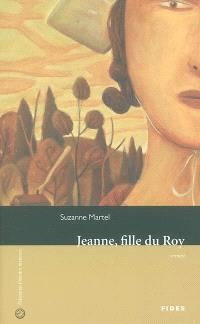 Jeanne, fille du roy  : roman