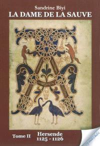 La dame de La Sauve. Volume 2, Hersende : 1125-1126 : roman historique