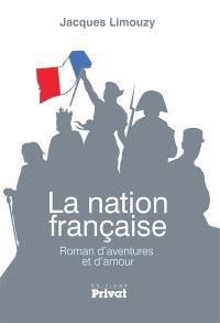 La nation française : roman d'aventures et d'amour