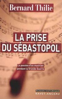 La prise du Sébastopol : la passion d'un musicien pendant la Grande Guerre