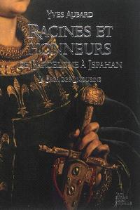 La saga des Limousins. Volume 5, Racines et honneurs de Barcelone à Ispahan : 1017-1025