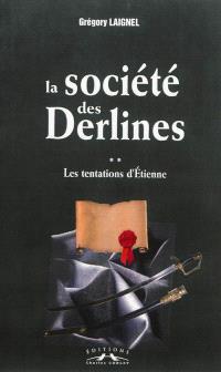 La société des Derlines. Volume 2, Les tentations d'Etienne