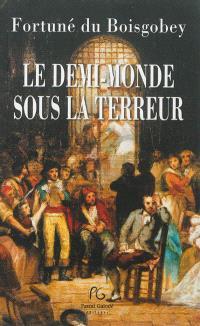 Le demi-monde sous la Terreur (1877)