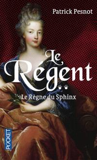 Le Régent. Volume 2, Le règne du sphinx