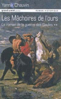 Le roman de la guerre des Gaules. Volume 2, Les mâchoires de l'ours