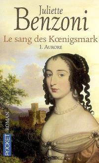 Le sang des Koenigsmark. Volume 1, Aurore