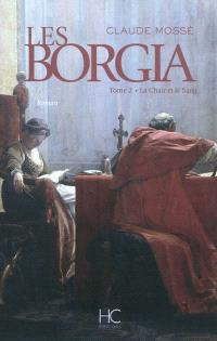 Les Borgia. Volume 2, La chair et le sang