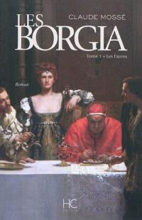 Les Borgia. Volume 1, Les fauves