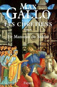 Les chrétiens. Volume 1, Le manteau du soldat