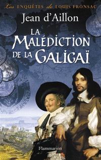 Les enquêtes de Louis Fronsac, La malédiction de la Galigaï