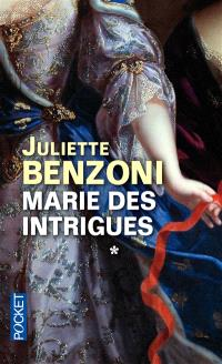 Marie. Volume 1, Marie des intrigues