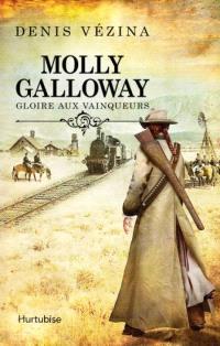 Molly Galloway. Volume 2, Gloire aux vainqueurs