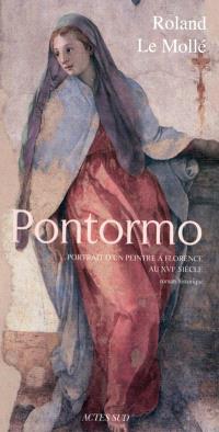 Pontormo : portrait d'un peintre à Florence au XVIe siècle : roman historique