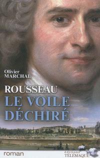 Rousseau, le voile déchiré