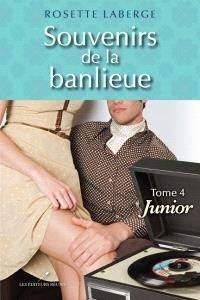 Souvenirs de la banlieue. Volume 4, Junior