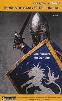 Terres de sang et de lumière. Volume 1, Les fureurs du Danube