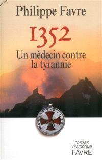 1352, un médecin contre la tyrannie
