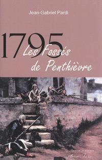 1795, les fossés de Penthièvre : chronique