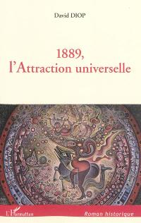 1889, l'attraction universelle