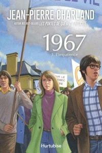 1967. Volume 3, L'impatience