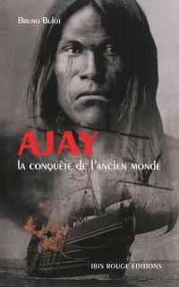 Ajay, La conquête de l'ancien monde