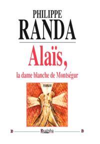 Alaïs, la dame blanche de Montségur