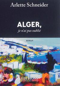 Alger, je n'ai pas oublié