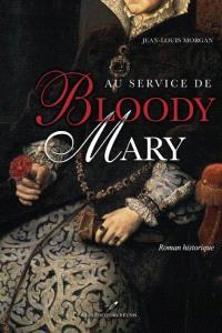 Au service de Bloody Mary