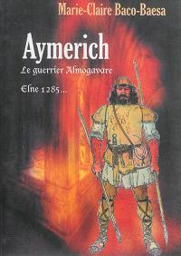 Aymerich : le guerrier almogavare