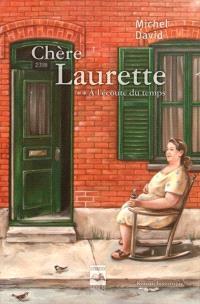 Chère Laurette. Volume 2, À l'écoute du temps