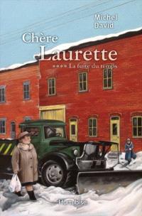Chère Laurette. Volume 4, La fuite du temps