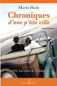 Chroniques d'une p'tite ville. Volume 2, 1951, Les noces de Monique